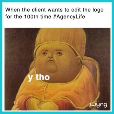 Agency Life Meme 1.1.png