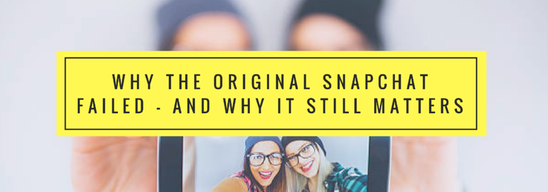 Why The Original Snapchat Failed - Wyng